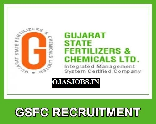 Gujarat State Fertilizers & Chemicals Limited (GSFC) Recruitment 2021 for Jr. Executive / Executive Officer & Manage Vacancy